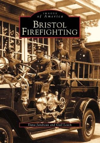 Read Online Bristol Firefighting (CT) (Images of America) PDF
