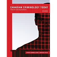Canadian Criminology Today: Theories and Applications, Fifth Canadian Edition (5th Edition) by Frank J. Schmalleger (2013-01-02)