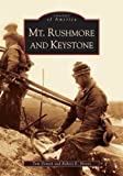img - for By Tom Domek - Mt. Rushmore and Keystone (SD) (Images of America) (2006-05-30) [Paperback] book / textbook / text book