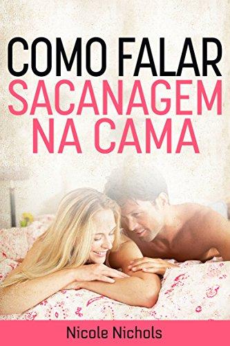 Amazoncom Como Falar Sacanagem Na Cama Portuguese Edition