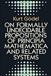 "On Formally Undecidable Propositions of ""Principia Mathematica"" and Related Systems (Dover Books on Mathematics)"