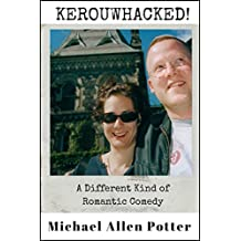 KEROUWHACKED!: A Different Kind of Romantic Comedy