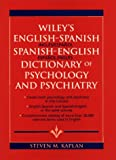 Wiley's English-Spanish, Spanish-English Dictionary of Psychology and Psychiatry, Kaplan, Steven M., 0471014605