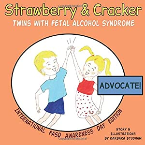 ADVOCATE!: Strawberry & Cracker, Twins with Fetal Alcohol Syndrome