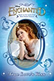 True Love's Kiss, Sarah Nathan and Disney Book Group Staff, 1423109104