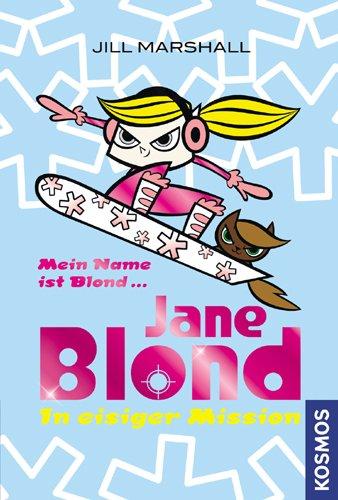 Jane Blond, Bd. 4: In eisiger Mission