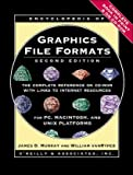 Encyclopedia of Graphics File Formats, James Murray D., William vanRyper, 1565920589