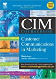 The CIM Coursebook : Customer Communications in Marketing, Cheeseman, Alison and Jones, Maggie, 0750661879