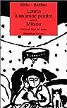 Lettre à un jeune peintre, suivi de Mitsou par Rilke