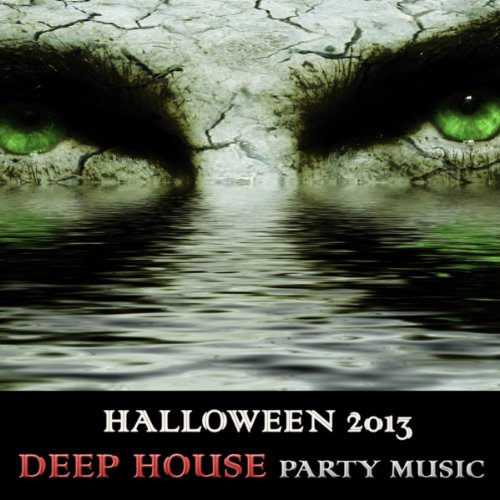 Halloween 2013: Deep House Party Music Playlist -