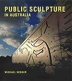 Public Sculpture in Australia, Michael Hedger, 9768097795