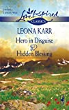 Hero in Disguise; Hidden Blessing, Leona Karr, 0373652631