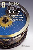 Orrery: A Story of Mechanical Solar Systems, Clocks, and English Nobility (Astronomers' Universe)
