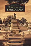 Cemeteries of Santa Clara, Bea Lichtenstein, 0738530131