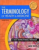 The Terminology of Health and Medicine: A Self-Instructional Program (2nd Edition)