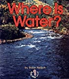 Where Is Water?, Robin Nelson, 0822545934