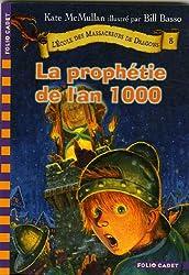 L'École des Massacreurs de Dragons, 8:La prophétie de l'an 1000