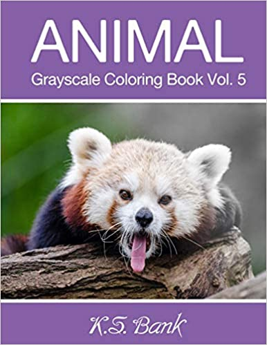 5: 30 Unique Image Animal Grayscale for Adult Relaxation and Happiness Meditation Animal Grayscale Coloring Book Vol