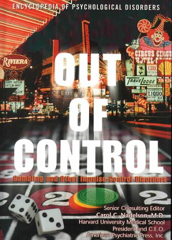 Download Out of Control: Gambling and Other Impulse-Control Disorders (Encyclopedia of Psychological Disorders) ebook