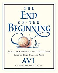 The End of the Beginning: Being the Adventures of a Small Snail (and an Even Smaller Ant) (Hardback) - Common