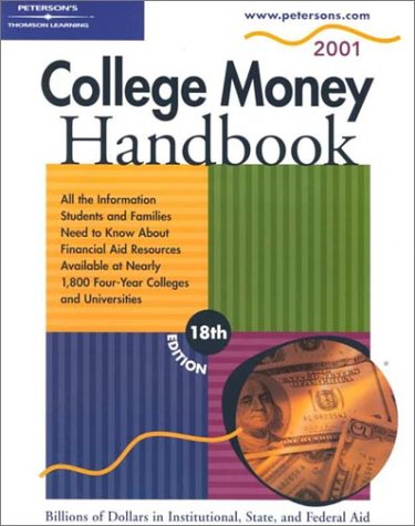 Peterson's College Money Handbook 2001: Billions of Dollars in Institutional, State, and Federal Aid
