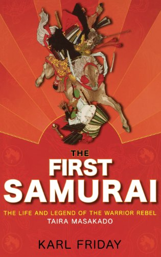 - The First Samurai: The Life and Legend of the Warrior Rebel, Taira Masakado