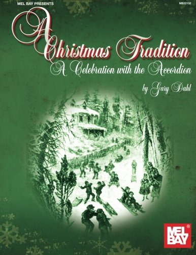 Christmas Accordion - Mel Bay presents A Christmas Tradition: A Celebration with the Accordion