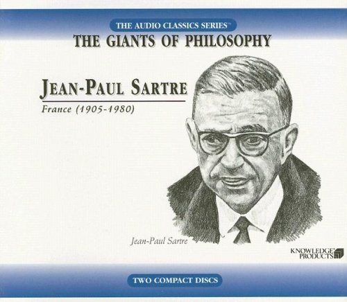 Jean-Paul Sartre: Knowledge Products (Giants of Philosophy) (Audio Classics: The Giants of Philosophy)