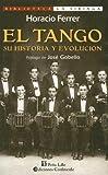 img - for El Tango: Su Historia y Evolucion (Coleccion La Cultura Mistonga) (Spanish Edition) book / textbook / text book