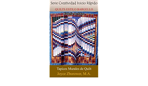 QUILTS ESTILO BARGELLO Galería de Fotos (Spanish Crafts Series nº 4) (Spanish Edition) - Kindle edition by Joyce Zborower, M. Angelica Brunell S..