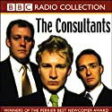 The Consultants Radio/TV Program by Neil Edmond, Justin Edwards, James Rawlings Narrated by Neil Edmond, Justin Edwards, James Rawlings