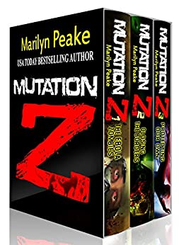 Mutation Z Series, Books 1-3: The Ebola Zombies, Closing the Borders, Protecting Our Own by [Peake, Marilyn]