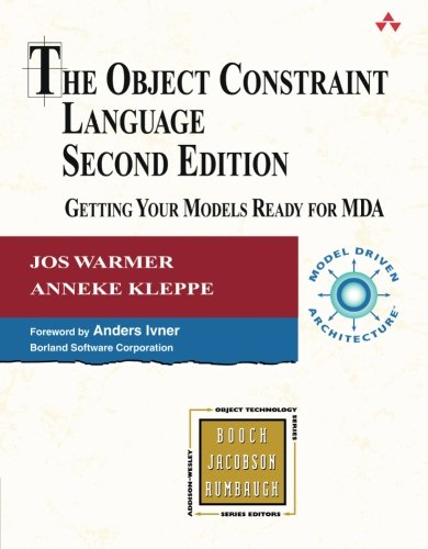 The Object Constraint Language: Getting Your Models Ready for MDA (2nd Edition)