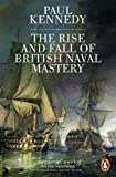 img - for The Rise and Fall of British Naval Mastery book / textbook / text book