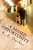 A Missed Opportunity, K. Decker, 1500373931