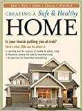 Creating a Safe & Healthy Home: Is your house putting you at risk? Here's what you can do about it.