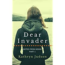 Dear Invader (Notes From Hiding Book 1)