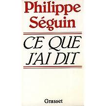 Ce que j'ai dit (essai français) (French Edition)