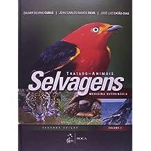 Tratado de Animais Selvagens. Medicina Veterinária - 2 Volumes: Volume 1