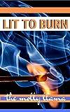 Lit to Burn