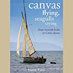 Canvas Flying, Seagulls Crying: From Scottish Lochs to Celtic Shores | Justin Tyers