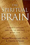 Spiritual Brain: A Neuroscientist's Case for the Existence of the Soul
