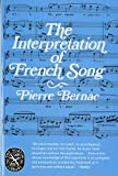 The Interpretation of French Song, Pierre Bernac, 0393008789