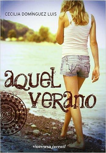 Aquel verano (Viceversa juvenil): Amazon.es: Cecilia Domínguez Luis: Libros