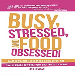 Busy, Stressed, and Food Obsessed!