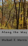Along the Way, Michael Morris, 1460943422