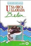 Una Orca Llamada Belen (Coleccion Ventana) (Spanish Edition)