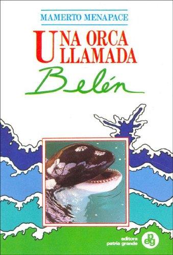 Una Orca Llamada Belen (Coleccion Ventana) (Spanish Edition) by Editora Patria Grande