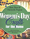 Woman's Day Crafts for the Home, Woman's Day Editors, 067088782X
