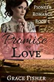 Promise of Love: Inspirational Pioneer Frontier Romance Novella (Promise of Home) (Volume 2) by  Grace Fisher in stock, buy online here